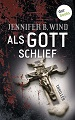 Rezension: Als Gott schlief von Jennifer B. Wind (eBook)