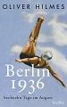 Berlin 1936 von Oliver Hilmes